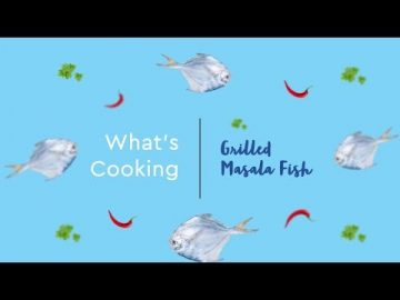 What's Cooking -  Grilled Masala Fish