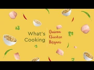 What's Cooking - Quinoa Chicken Biryani