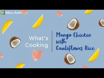 What's Cooking - Mango Chicken with Cauliflower Rice