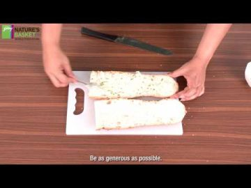 How To Make Garlic Bread - Cooking Made Easy by Godrej Nature's Basket