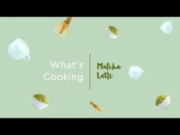 What's Cooking - Matcha Latte